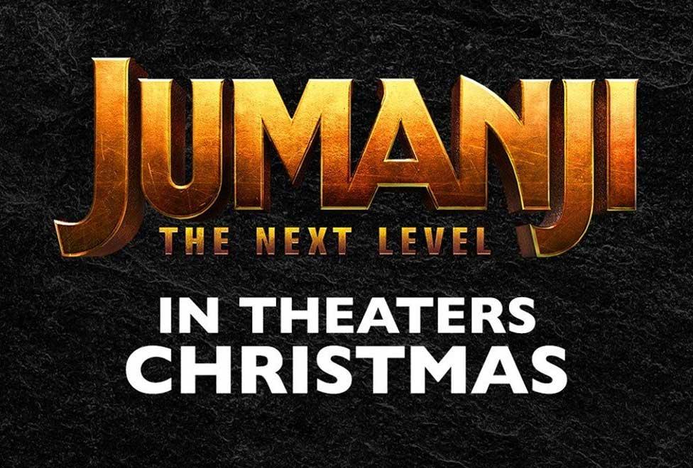 Jumanji 3 – The Next Level – December 13th